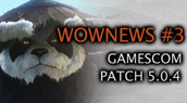 Wownews : Gamescom, Patch 5.0.4