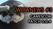 Wownews : Gamescom, Patch 5.0.4