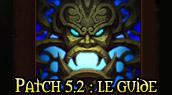 WoW : le guide complet du patch 5.2