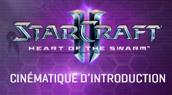 Heart of the Swarm : cinématique FR