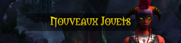 Jouets patch 6.2 WoW