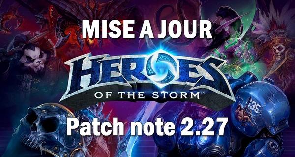 les nouveautes sur heroes of the storm : resume du patch 2.27
