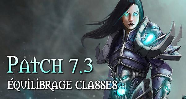 patch 7.3 : Équilibrage des classes