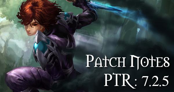 patch 7.2.5 : le patch notes officiel du ptr