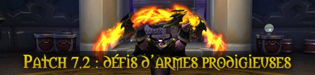 Patch 7.2 Défis d'armes prodigieuses