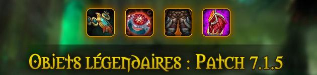 Les objets légendaires : patch 7.1.5