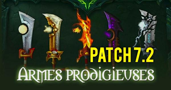 patch 7.2 : les nouveautes des armes prodigieuses