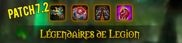 Légendaires patch 7.2 Legion WoW