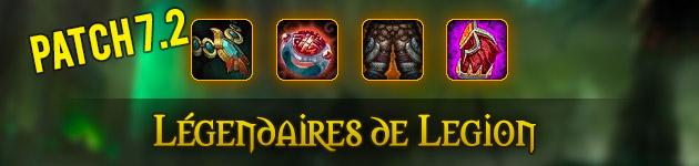 Les légendaires au patch 7.2 : toutes les informations