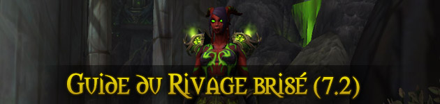 Rivage brisé guide WoW Patch 7.2