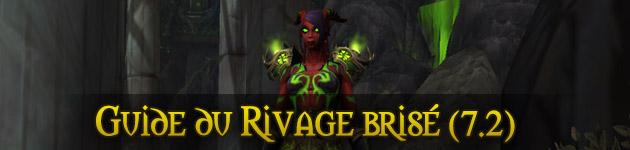 Rivage brisé guide WoW Patch 7.2
