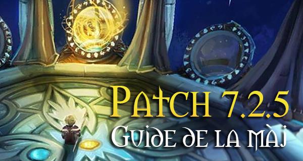 patch 7.2.5 de wow : toutes les infos sur la mise a jour