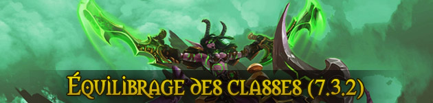 Patch 7.3.2 : équilibrage des classes et des bonus d'ensembles