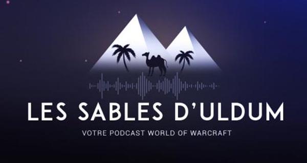 les sables d'uldum : le podcast de althiron et chaba