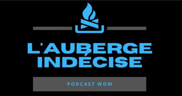l'auberge indecise : le podcast sur l'univers de world of warcraft