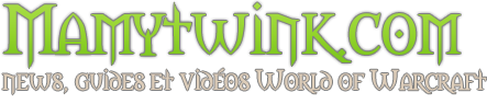 Mamytwink : news, guides et vidéos World of Warcraft