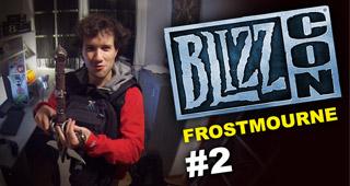 Le voyage de Mamytwink à la Blizzcon #2 : Frostmourne !