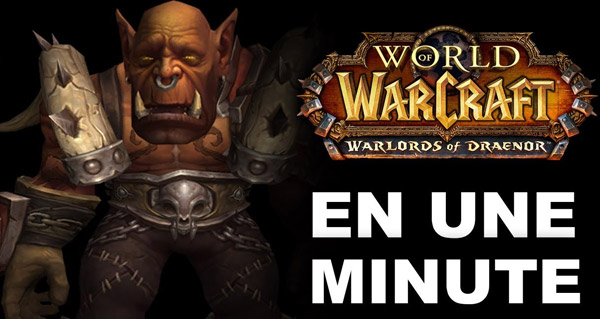 Warlords of Draenor en une minute
