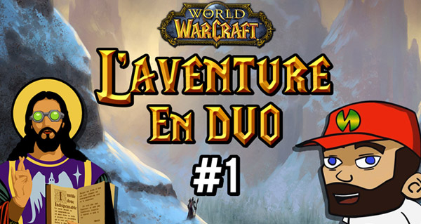 World of Warcraft - l'aventure en duo