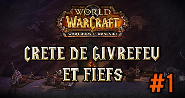 Warlords of Draenor #1 : Crête de Givre feu et Fief
