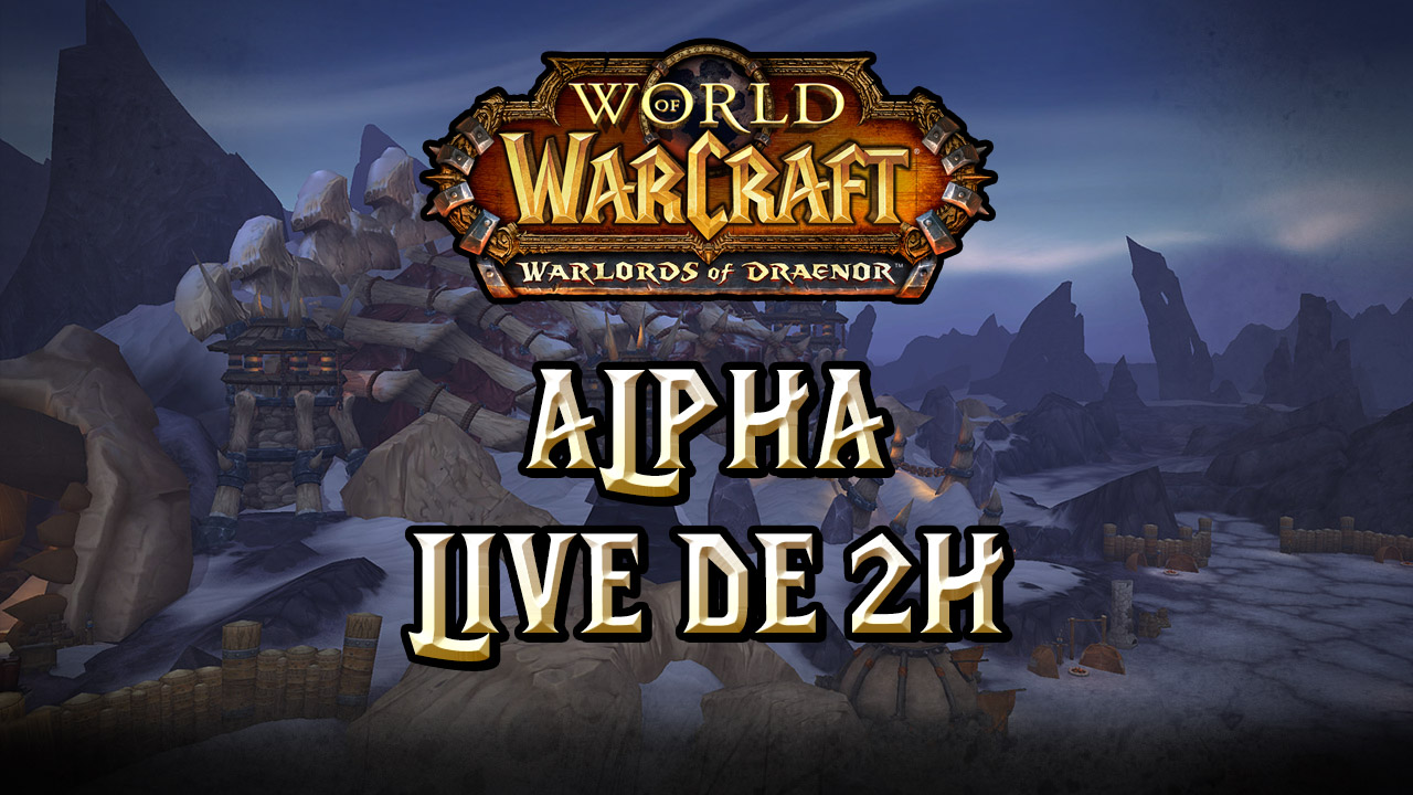 Replay du live de Warlords of Draenor