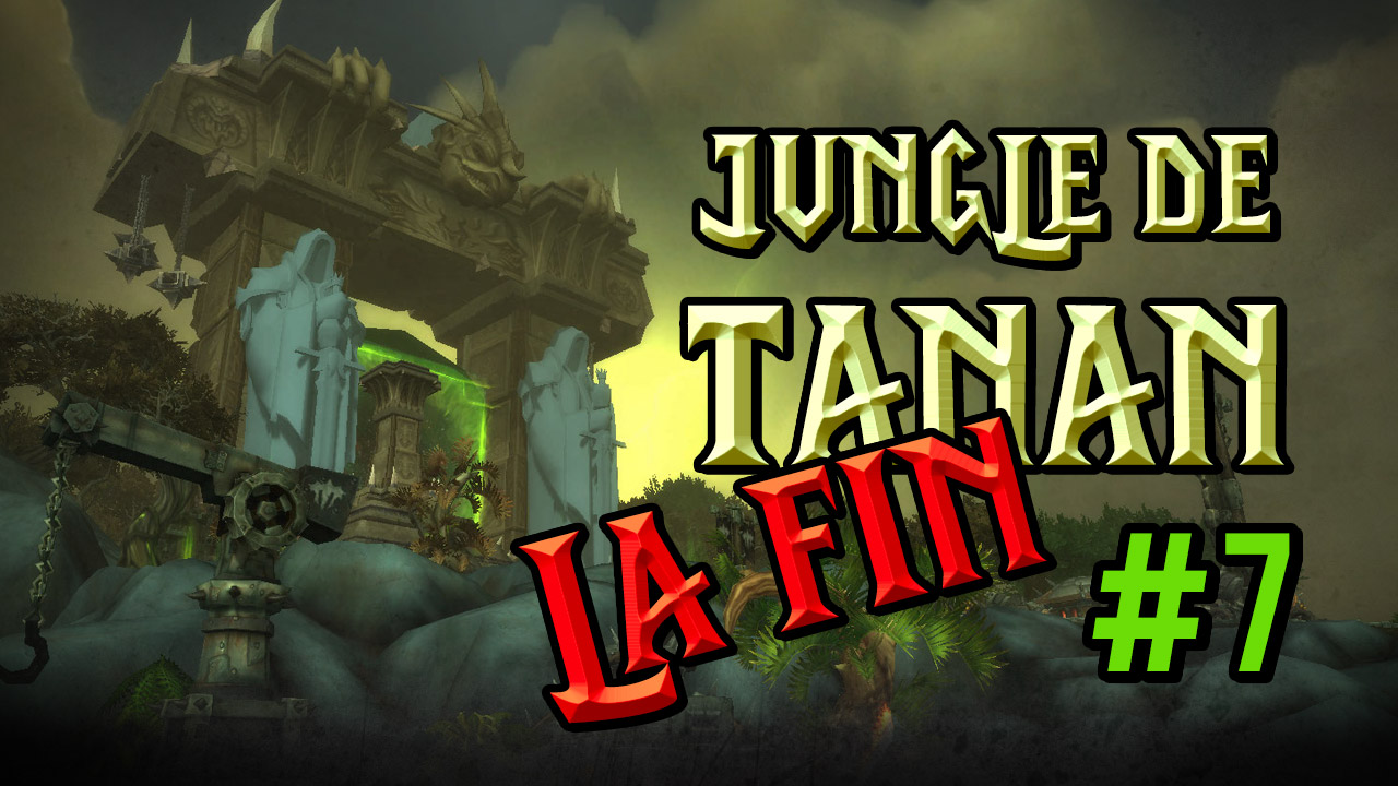 Jungle de Tanaan (Suite et fin)