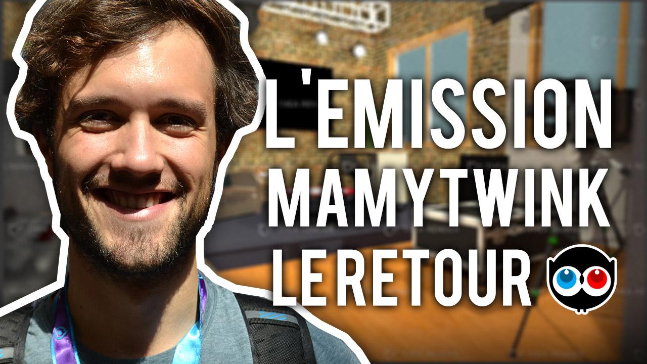 Le retour de l'émission de Mamytwink