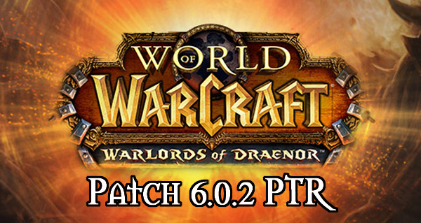 Le Patch 6.0.2 est en phase PTR