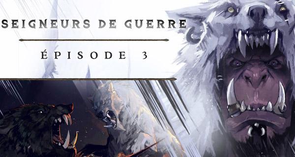 Seigneurs de guerre : 3ème épisode