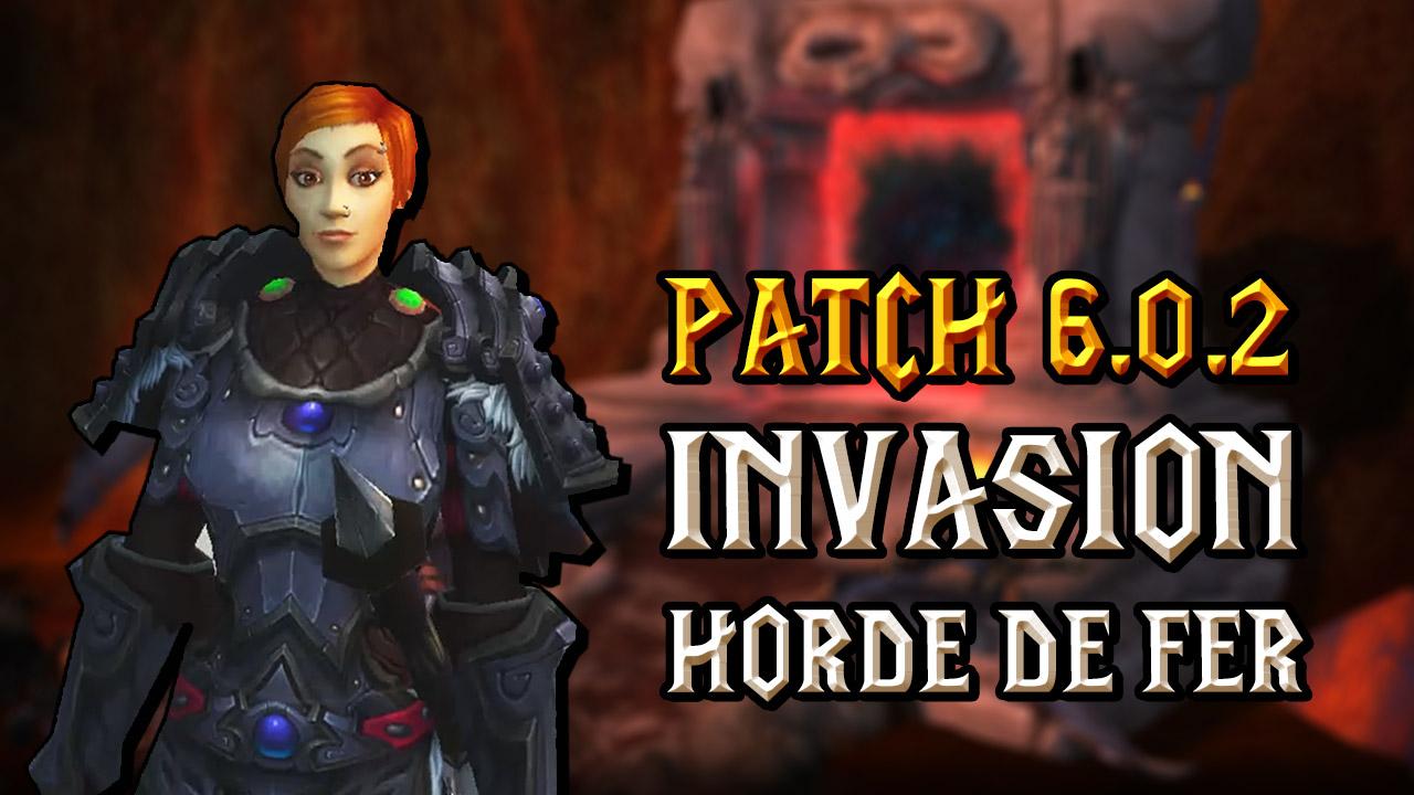 Patch 6.0.2 : l'invasion de la Horde de fer en vidéo