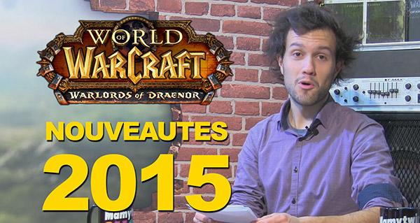 Vidéo : les nouveautés de WoW en 2015 !