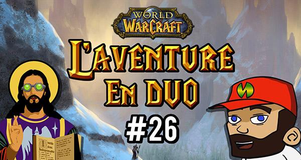 L'aventure en duo #26 : un Arathi épique (BG) !