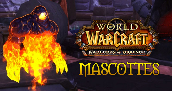 Mascottes de Warlords of Draenor : le guide complet