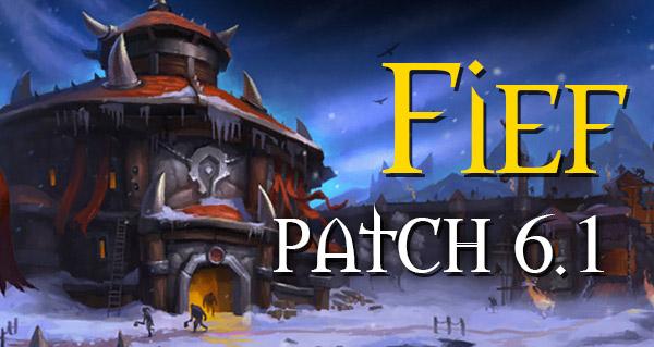 Les nouveautés du fief au patch 6.1