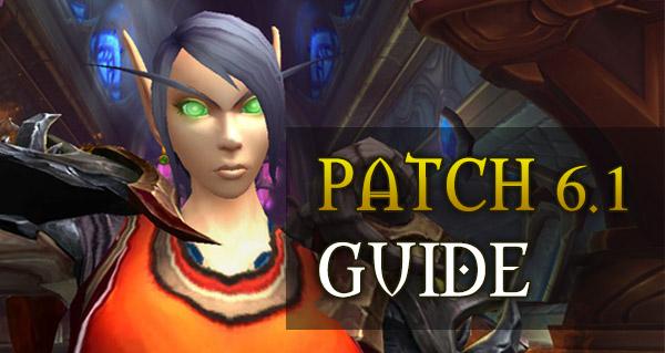 WoW Patch 6.1 : le guide des nouveautés