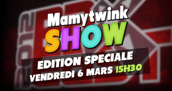 Mamytwink Show spécial PAX East