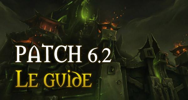 Notre guide du patch 6.2 en ligne