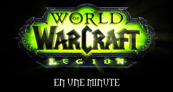 World of Warcraft Légion en une minute