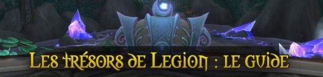 Les trésors de Legion : le guide complet