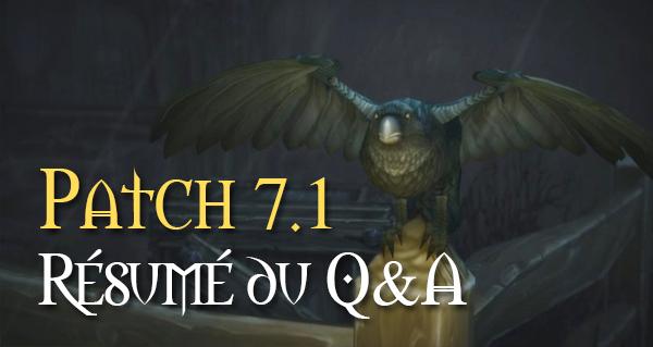 Patch 7.1 : résumé du Q&A
