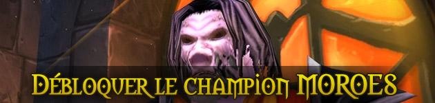 Guide débloquer Moroes le champion du domaine de classe dans World of Warcraft