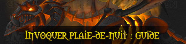 Invoquer Plaie-de-nuit : guide